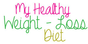 My Healthy Weight Loss Diet